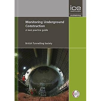 Monitoring Underground Construction - A Best Practice Guide by British