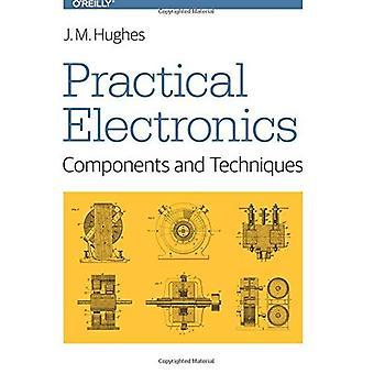 Électronique pratique: Techniques et des composants