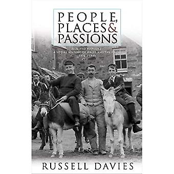 People, Places and Passions: