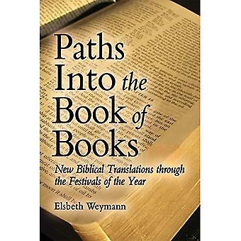 Wege in das Buch der Bücher: neue biblischen Übersetzungen durch die feste des Jahres