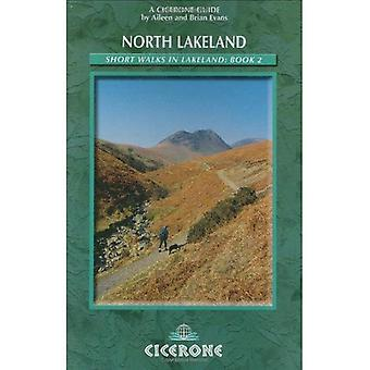 Short Walks in Lakeland: North Lakeland Bk. 2 (Cicerone British Walking)