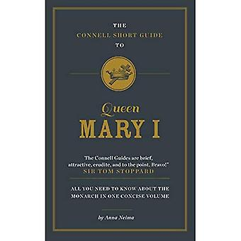 The Connell Short Guide to� Queen Mary I