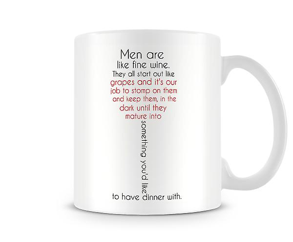 Men Are Like Fine Wine Mug