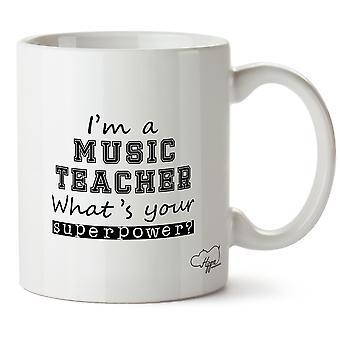 Hippowarehouse I'm A Music Teacher What's  Your Superpower? 10 oz Mug