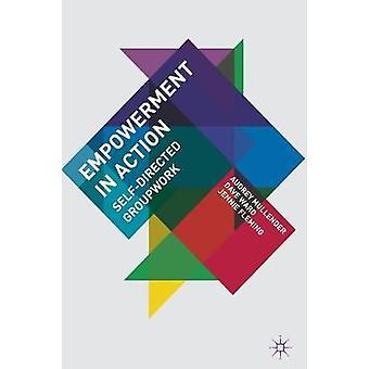 Empowerment in actie SelfDirected groepswerk door Mullender & Audrey