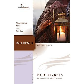 Influence Maximizing Your Impact for God by Hybels & Bill