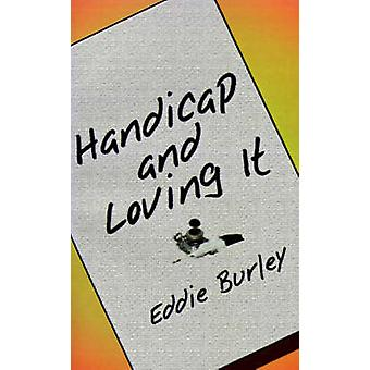 Handicap and Loving It by Burley & Eddie