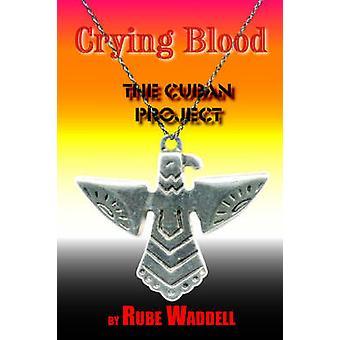 Huilen bloed door Waddell & Donald R.