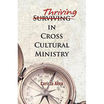 Thriving in Cross Cultural Ministry by Alma & Carissa