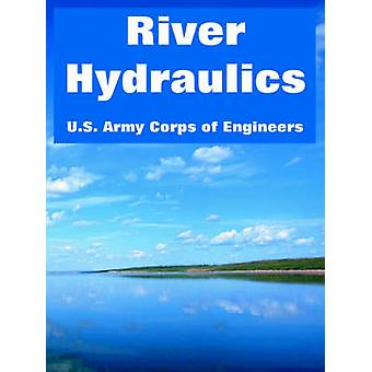 River Hydraulics by U.S. Army Corps of Engineers