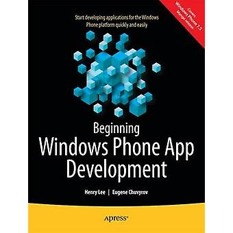 Beginning Windows Phone App Development by Lee & Henry