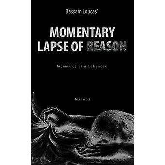 Momentary Lapse of Reason Memoires of a Lebanese by Loucas & Bassam