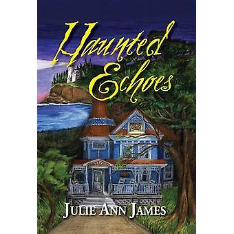 Haunted Echoes by James & Julie Ann