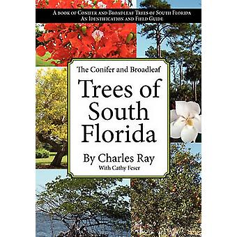 The Conifer and Broadleaf Trees of the South by Ray & Charles