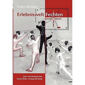Erlebniswelt Fechten by Molter & Peter