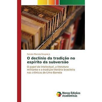 O declnio da tradio no esprito da subverso by Resgala Jr. Renato Marcelo