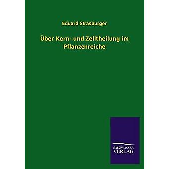 ber Kern und Zelltheilung im Pflanzenreiche by Strasburger & Eduard