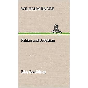Fabian Und Sebastian af Raabe & Wilhelm