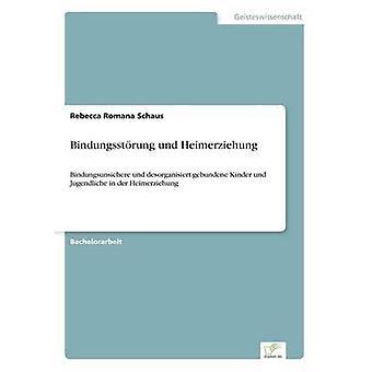 Bindungsstrung und Heimerziehung par Schaus & Rebecca Romana