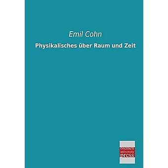 Physikalisches Uber Raum Und Zeit by Cohn & Emil