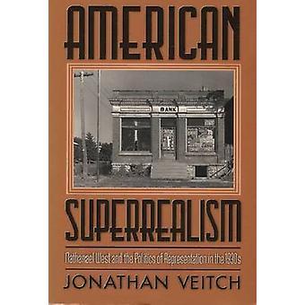 American Superrealism-Nathanael väst och politik representat