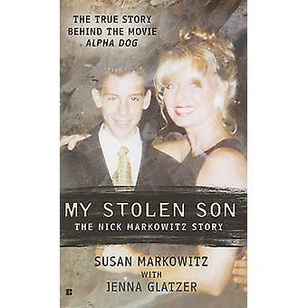 My Stolen Son - The Nick Markowitz Story by Susan Markowitz - Jenna Gl