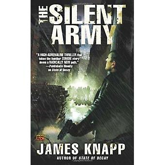The Silent Army by James Knapp - 9780451463616 Book