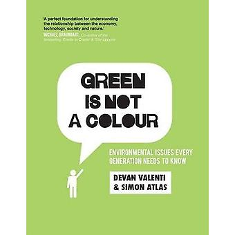 Green is Not a Colour - Environmental Issues Every Generation Needs to