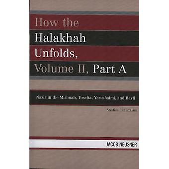 How the Halakhah Unfolds (2nd Revised edition) by Jacob Neusner - 978