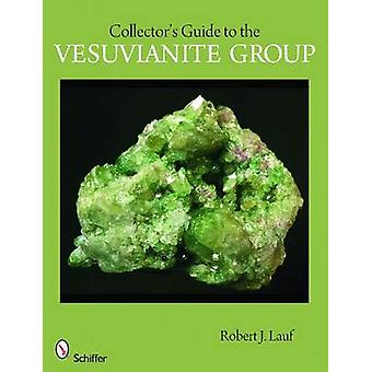 Collector's Guide to the Vesuvianite Group by Robert J. Lauf - 978076