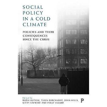 Social politik i ett kallt klimat-politik och deras konsekvenser sinc