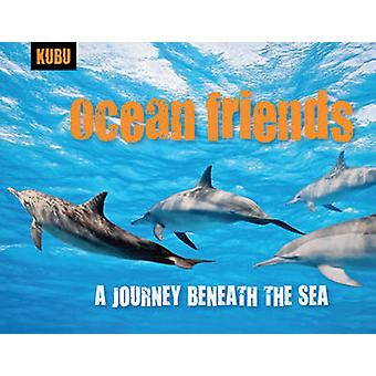 Ocean Friends - A Journey Beneath the Sea by Anna Krusinski - 97815782