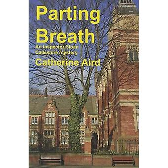Parting Breath by Catherine Aird - 9781601870674 Book