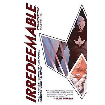 Irredeemable - Volume 2 by Mark Waid - Diego Barreto - Emma Rios - Pa