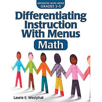Differentiating Instruction with Menus - Math (Grades 3-5) (2nd) by La