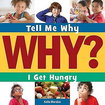 I Get Hungry by Katie Marsico - 9781631889943 Book