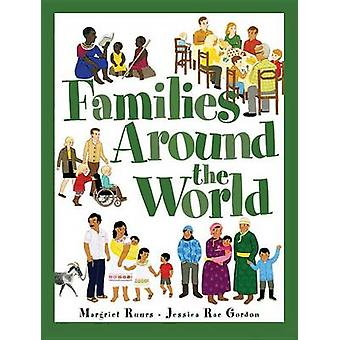 Families Around the World by Margriet Ruurs - Jessica Gordon - 978177