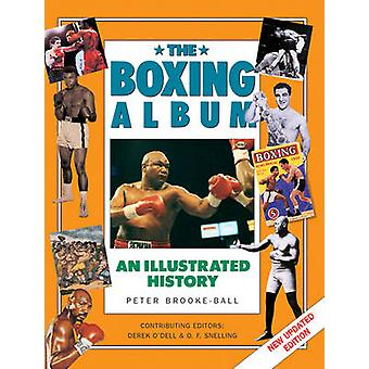 The Boxing - An Illustrated History by Peter Brooke-Ball - 97818430908