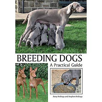 Breeding Dogs - A Practical Guide by Patsy Hollings - 9781847972576 Bo