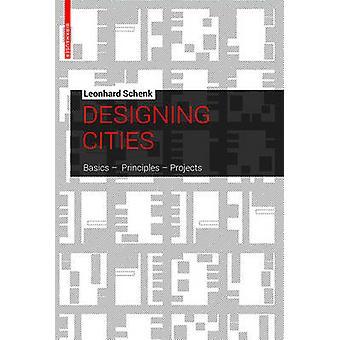 Designing Cities by Leonhard Schenk - 9783034613255 Book