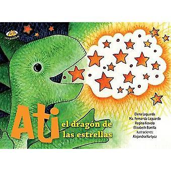 Ati El Dragon de Las Estrellas - 9786079344481 Book