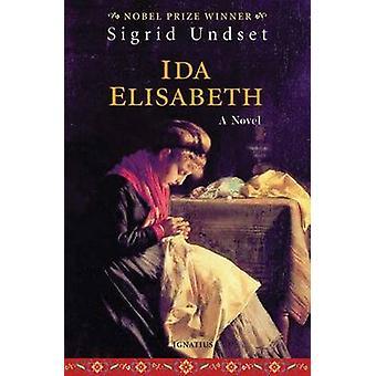 Ida Elisabeth by Sigrid Undset - Arthur G Chater - 9781586174248 Book