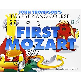 John ThompsonS Easiest Piano Course - First Mozart by John Thompson -