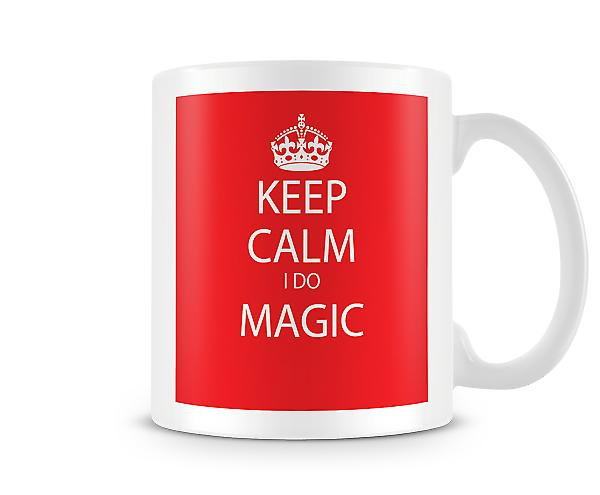 Keep Calm I Do Magic Printed Mug