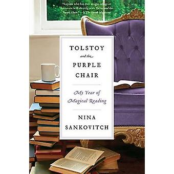 Tolstoy and the Purple Chair - My Year of Magical Reading by Nina Sank