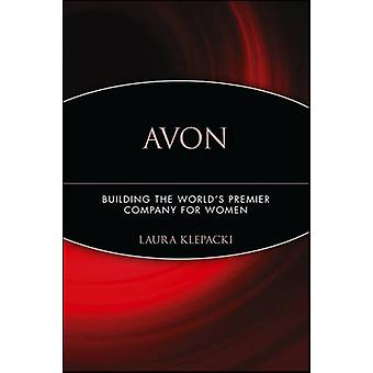 Avon - Building the World's Premier Company for Women by Laura Klepack