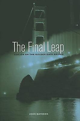The Final Leap - Suicide on the Golden Gate Bridge by John Bateson - 9