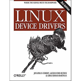 Linux Device Drivers (3rd Revised edition) by Alessandro Rubini - Jon