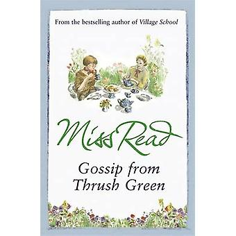 Gossip from Thrush Green by Miss Read - 9780752882352 Book