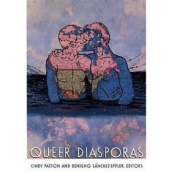 Queer Diasporas by Cindy Patton - Benigno Sanchez-Eppler - 9780822324
